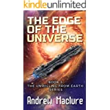 The Edge Of The Universe: Book Three in the Unwilling From Earth Series