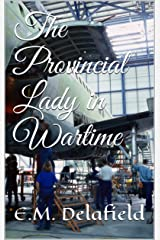 The Provincial Lady in Wartime Kindle Edition
