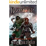 The Darkslayer:  Danger and the Druid (Book 4 of 6): Sword and Sorcery Fantasy Series
