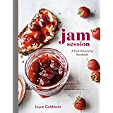Jam Session: A Fruit-Preserving Handbook [A Cookbook]