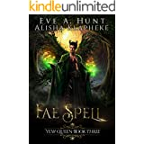 Fae Spell: Yew Queen Book Three