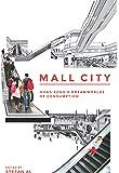 Mall City: Hong Kong's Dreamworlds of Consumption