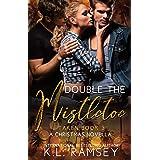 Double The Mistletoe- A Christmas Novella: Taken Book 3