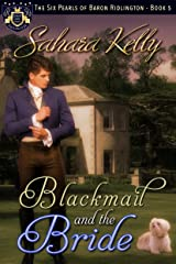 Blackmail and the Bride (The Six Pearls of Baron Ridlington Book 5) Kindle Edition
