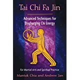 Tai Chi Fa Jin: Advanced Techniques for Discharging Chi Energy