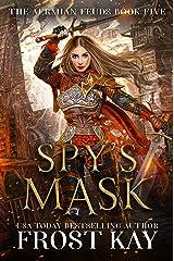 Spy's Mask (The Aermian Feuds Book 5) Kindle Edition