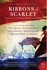 Ribbons of Scarlet: A Novel of the French Revolution's Women Kindle Edition