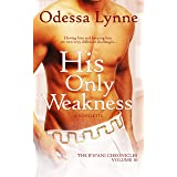 His Only Weakness (The R'H'ani Chronicles Book 10)