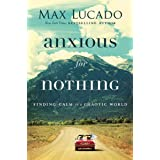 Anxious For Nothing: Finding Calm In A Chaotic World