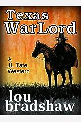 Texas War Lord (JL Tate Book 2) Kindle Edition