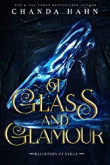 Of Glass and Glamour: A Cinderella Retelling (Daughters of Eville Book 2) Kindle Edition