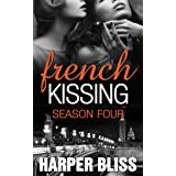 French Kissing: Season Four