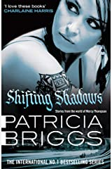 Shifting Shadows: Stories From the World of Mercy Thompson (Patricia Brigg's Mercy Thompson) Kindle Edition