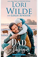 Dad by Design (Lone Star Dads Book 2) Kindle Edition