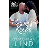 Playing for Keeps (Indianapolis Eagles Series Book 3)