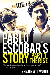 Pablo Escobar's Story 1: The Rise Kindle Edition