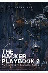 The Hacker Playbook 2: Practical Guide To Penetration Testing Kindle Edition