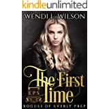 The First Time: Dark High School Bully Romance: Rogues of Everly Prep