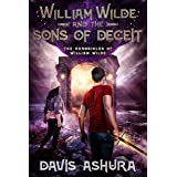 William Wilde and the Sons of Deceit: An Anchored Worlds novel (The Chronicles of William Wilde Book 4)