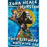 Their Eyes Were Watching God: A Novel