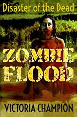 Zombie Flood: Disaster of the Dead Kindle Edition