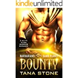 Bounty: A Sci-Fi Alien Warrior Romance (Barbarians of the Sand Planet Book 1)