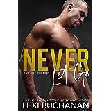 Never Let Go: Savor (Bad Boy Rockers Book 4)