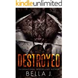 Destroyed: A Dark MC Romance (American Street Kings Book 4)