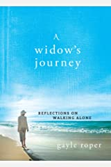 A Widow's Journey: Reflections on Walking Alone Kindle Edition