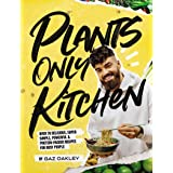 Plants-Only Kitchen: Over 70 Delicious, Super-simple, Powerful & Protein-packed Recipes for Busy People