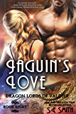 Jaguin's Love: Science Fiction Romance (Dragon Lords of Valdier Book 8) (English Edition)
