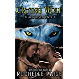 Crying Wolf: Black River Pack 1