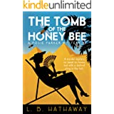 The Tomb of the Honey Bee: A Cozy Historical Murder Mystery (The Posie Parker Mystery Series Book 2)
