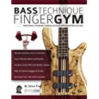 Bass Technique Finger Gym: Build Stamina, Coordination, Dexterity and Speed with Essential Bass Exercises (Play Bass Guitar)
