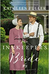 The Innkeeper's Bride (An Amish Brides of Birch Creek Novel Book 3) Kindle Edition