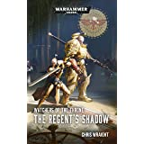 The Regent's Shadow (Watchers of the Throne: Warhammer 40,000 Book 2)