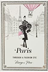 Paris: Through a Fashion Eye Hardcover
