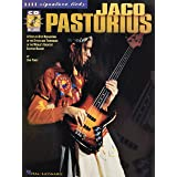 Jaco Pastorius: A Step-By-Step Breakdown of the Styles and Techniques of the World's Greatest Electric Bassist (Signature Lic