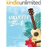 Ukulele Book: 24 Great Ukulele Songs: Ukulele - Ukulele Books - Ukulele Book - Ukulele Chord - Ukulele Songbook - Ukulele Mus