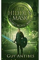 The Hidden Mask (Wizard's Helper Book 6) Kindle Edition