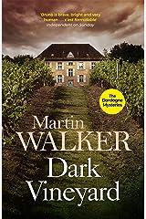 Dark Vineyard: France's favourite policeman's second brilliant adventure (The Dordogne Mysteries Book 2) Kindle Edition