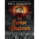 The House of Shadows (The Brother Athelstan Mysteries Book 10)