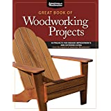 Great Book of Woodworking Projects: 50 Projects for Indoor Improvements and Outdoor Living