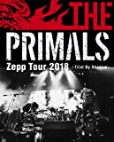 THE PRIMALS Zepp Tour 2018 - Trial By Shadow [Blu-ray]