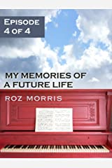 My Memories of a Future Life - Episode 4 of 4: The Storm Kindle Edition
