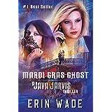 Mardi Gras Ghost: A Java Jarvis Thriller