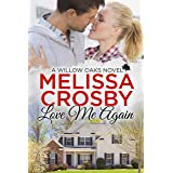 Love Me Again - A Willow Oaks Sweet Romance (A Willow Oaks Novel Book 3)