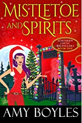 Mistletoe and Spirits (Southern Ghost Wranglers Book 5) Kindle Edition