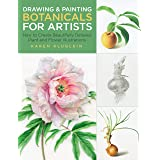 Drawing and Painting Botanicals for Artists: How to Create Beautifully Detailed Plant and Flower Illustrations