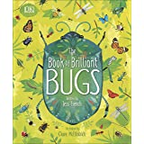 The Book of Brilliant Bugs (Dk)
